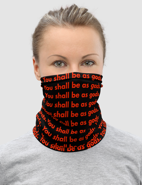 You Shall Be As Gods | Neck Gaiter Face Mask