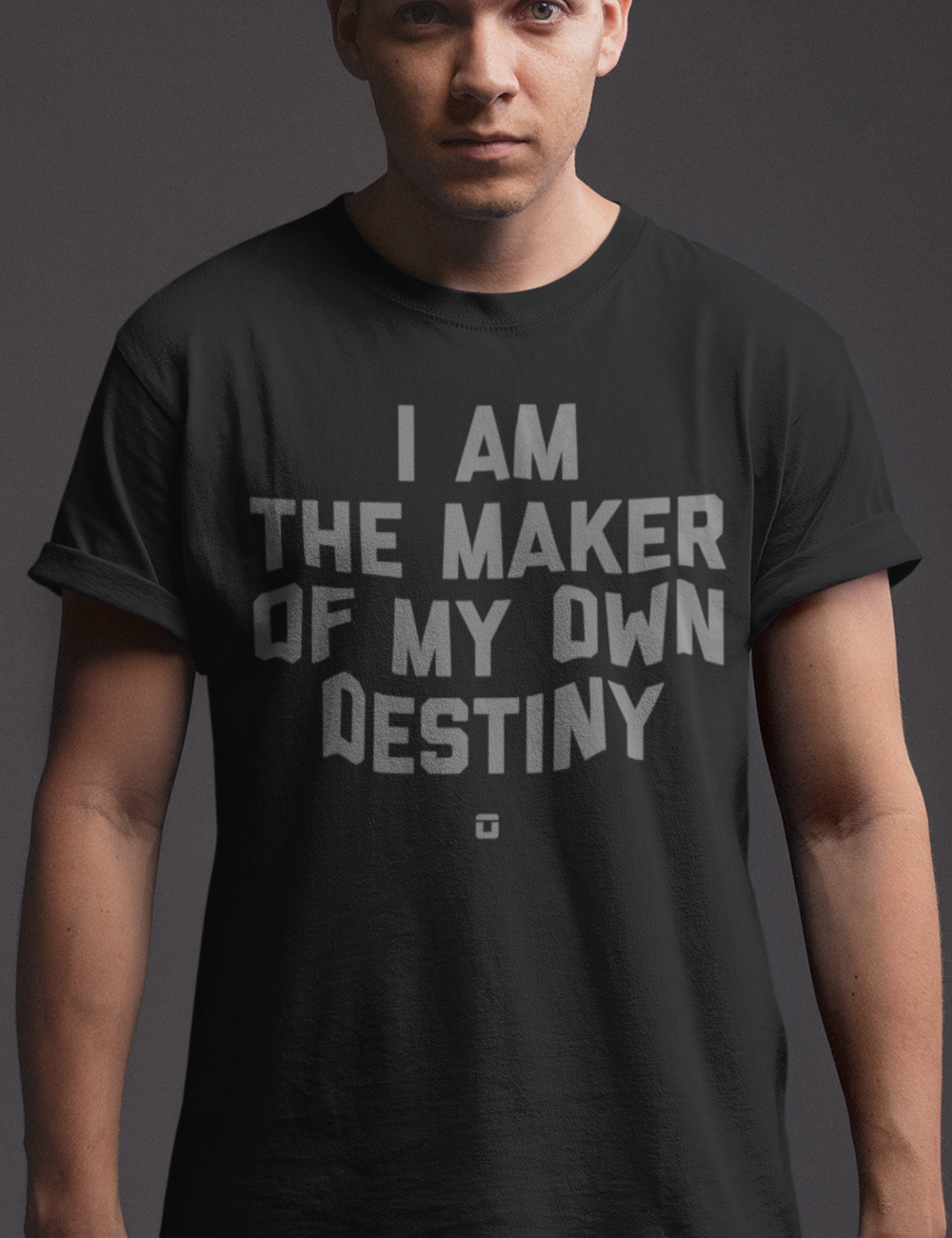 I Am The Maker Of My Own Destiny | T-Shirt