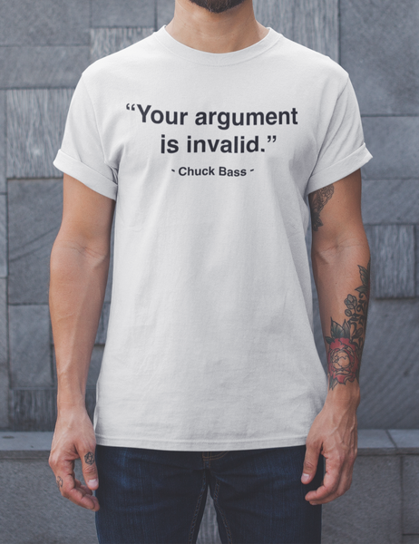 Your Argument Is Invalid | T-Shirt