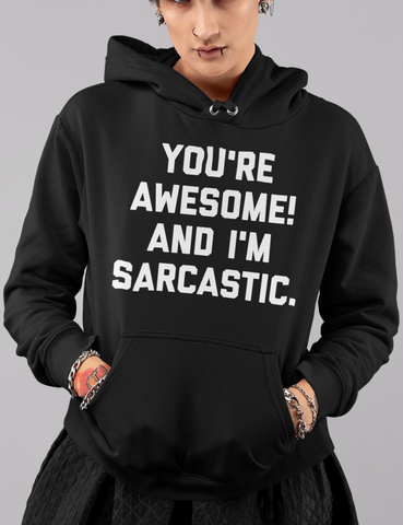 You're Awesome And I'm Sarcastic | Premium Hoodie