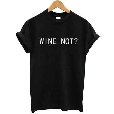 Wine Not T-Shirt - louonvine
