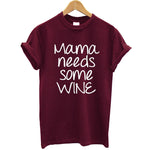 Mama Needs Some Wine T Shirt - louonvine