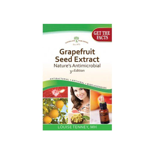 Grapefruit Seed Extract, Nature's Antimicrobial 3rd Edition 1 Book by Woodland Publishing