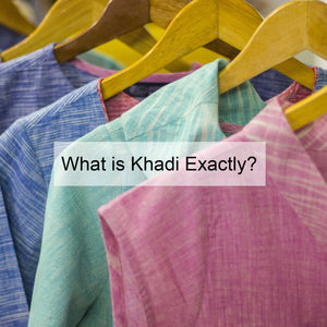 What is Khadi Exactly?