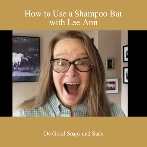 How to Use a Shampoo Bar Video - Do Good Soaps and Suds