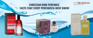 Christian Dior Perfumes : Facts that every perfumista must know!
