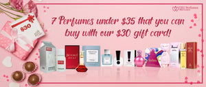 7 Perfumes under $35 that you can buy with our $30 gift card!