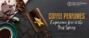 COFFEE PERFUMES EXPERIENCE LOVE AT THE FIRST SPRAY