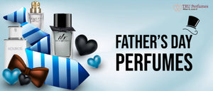 FATHER'S DAY PERFUMES