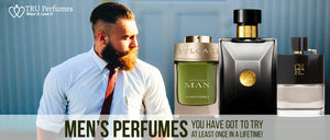 Men's perfumes you have got to try at least once in a lifetime!