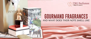 GOURMAND FRAGRANCES AND WHAT DOES THEIR NOTE SMELL LIKE