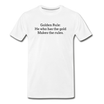 SOR GOLDEN RULE BLACK PRINT Men's Premium T-Shirt - white