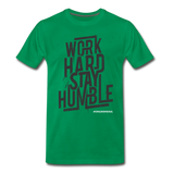 SOR WORK HARD Men's Premium T-Shirt - kelly green