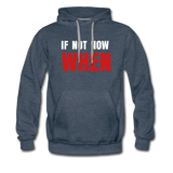 IF NOT NOW Men's Premium Hooded Pullover - heather denim