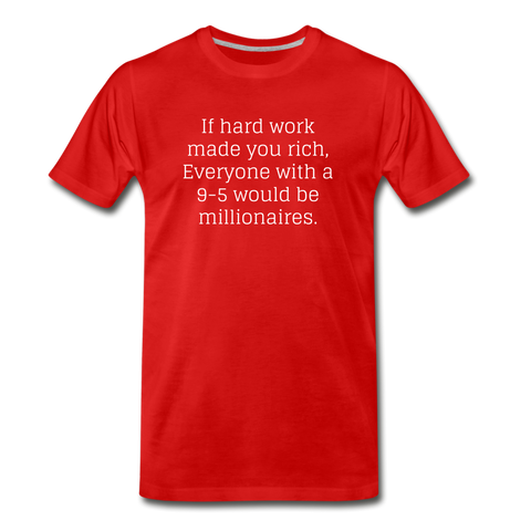 HARD WORK RED Men's Premium T-Shirt - red