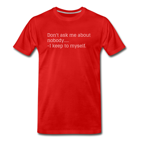DONT ASK RED Premium T-Shirt - red