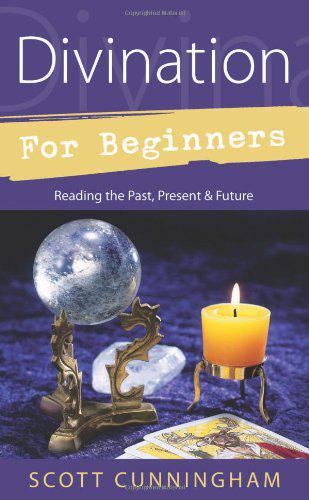 Divination for Beginners by S Cunningham