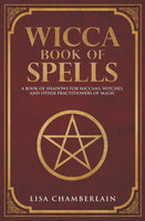 Wicca Book of Spells By Lisa Chamberlain
