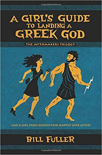 A Girl's Guide to landing a Greek God by B Fuller