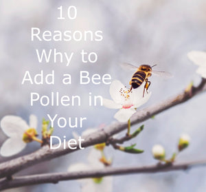 10 Reasons Why to Add a Bee Pollen in Your Diet