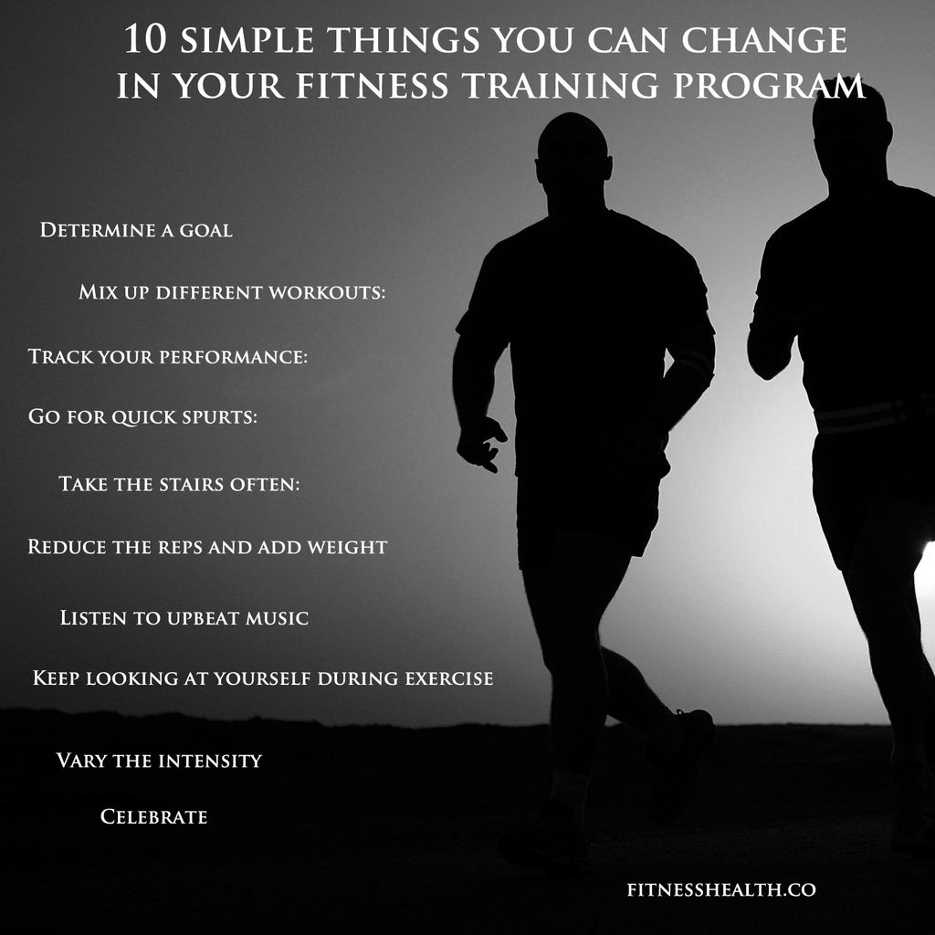 10 simple things you can change in your fitness training program