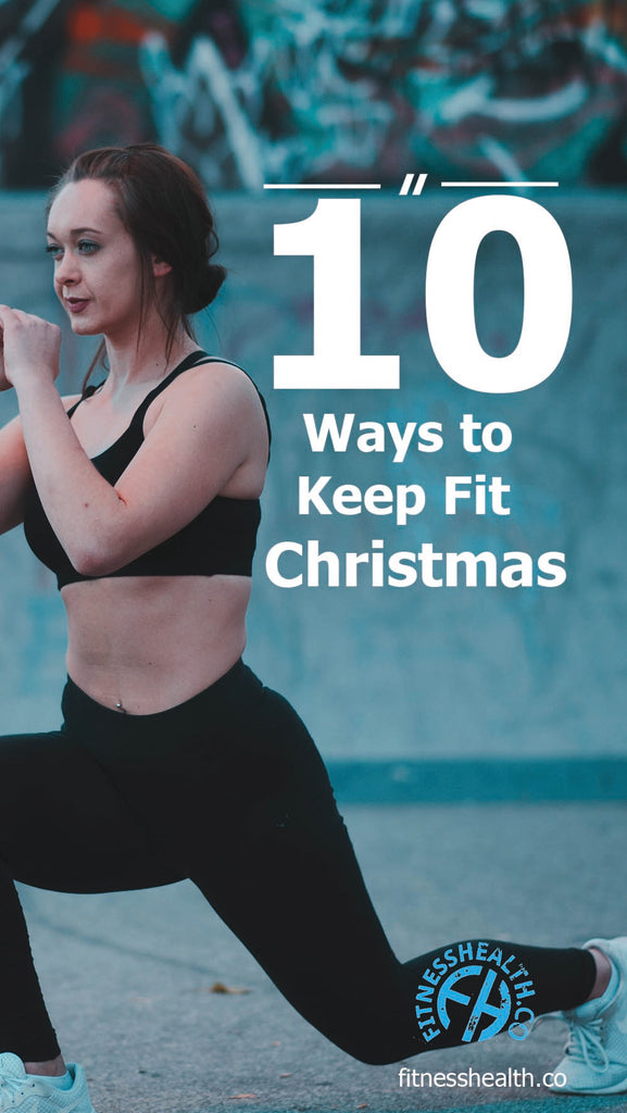 10 ways to keep fit this Christmas
