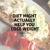 Diets Might Actually Help You Lose Weight