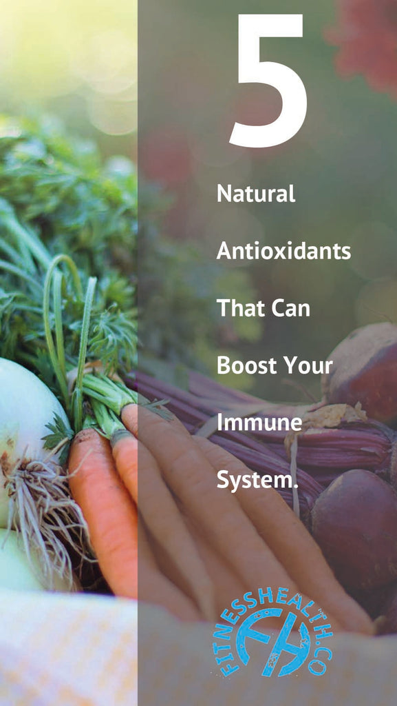 5 Natural Antioxidants That Can Boost Your Immune System.