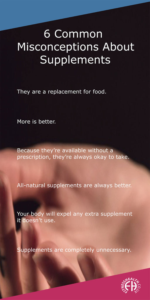 6 Common Misconceptions About Supplements