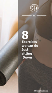 8 Exercises we can do Just sitting Down