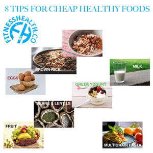 8 TIPS FOR CHEAP HEALTHY FOODS
