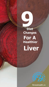 9 Diet Changes For A Healthier Liver