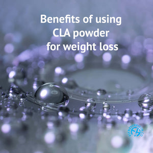 Benefits of using CLA powder for weight loss