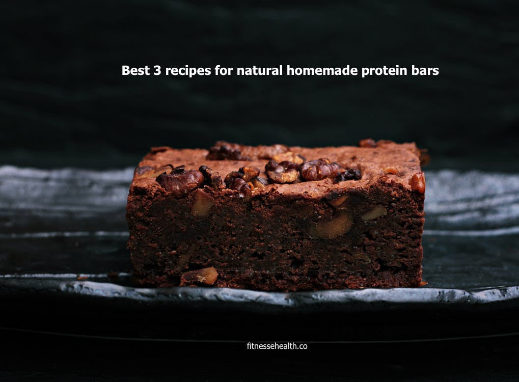 Best 3 recipes for natural homemade protein bars