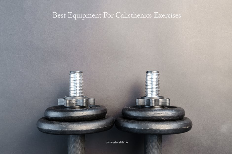 Best Equipment For Calisthenics Exercises