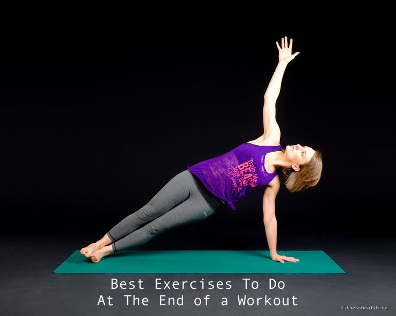 Best Exercises To Do At The End of a Workout