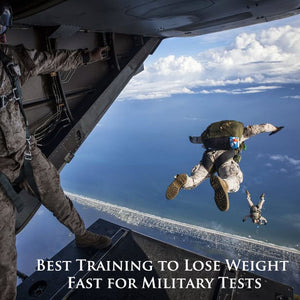 Best Training to Lose Weight Fast for Military Tests