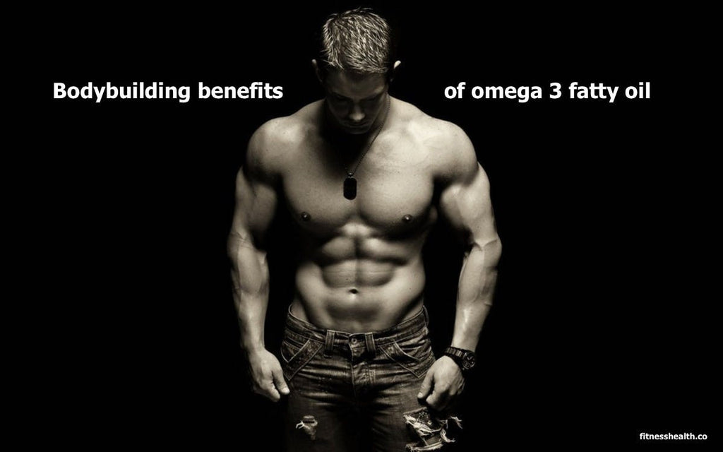 Bodybuilding benefits of omega 3 fatty oil
