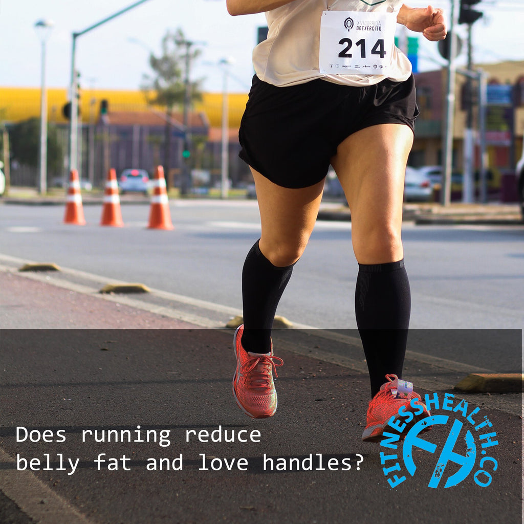 Does running reduce belly fat and love handles?