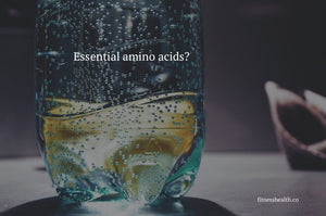 Essential amino acids?