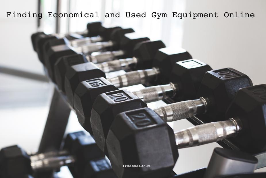 Finding Economical and Used Gym Equipment Online