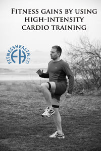 Fitness gains by using high-intensity cardio training