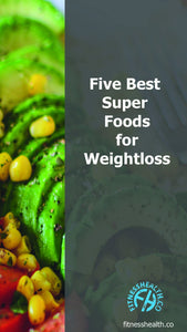 Five Best Super Foods for Weight Loss