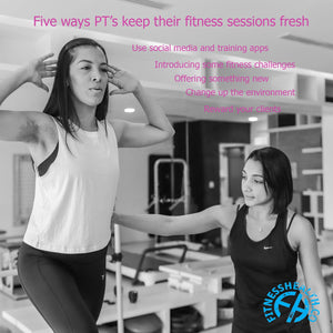 Five ways PT's keep their fitness sessions fresh