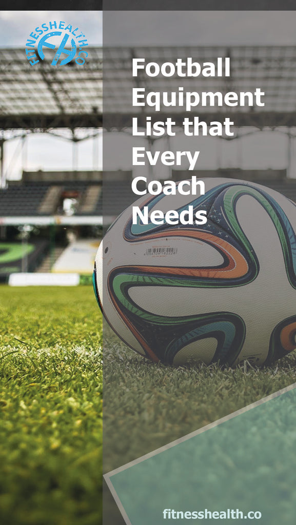 Football Equipment List that Every Coach Needs
