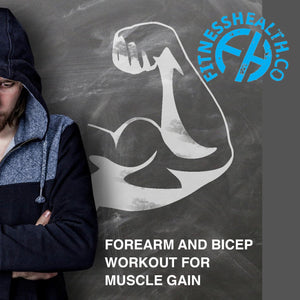 Forearm and Bicep Workout For Muscle Gain