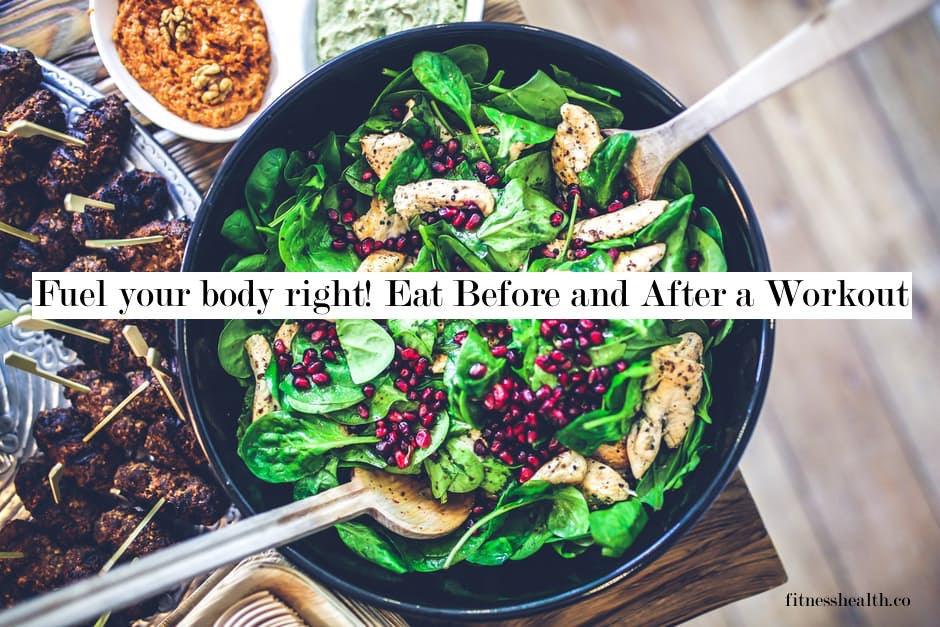 Fuel your body right! Eat Before and After a Workout