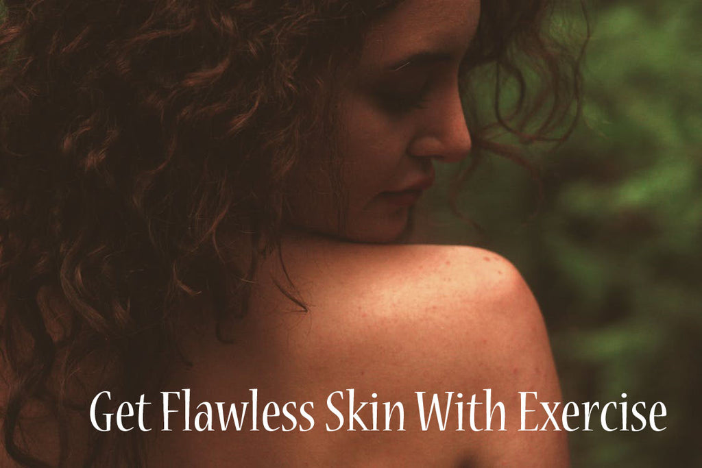 Get Flawless Skin With Exercise