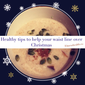 4 Health Tips to Help You Survive the Christmas Holidays with Your Waistline Intact