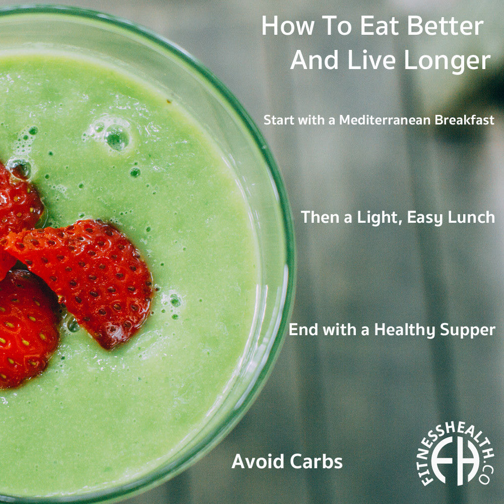 How To Eat Better And Live Longer